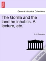 The Gorilla And The Land He Inhabits. A