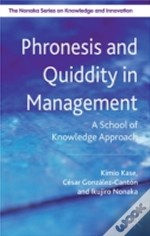 Phronesis And Quiddity In Management
