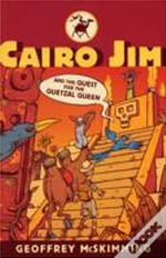Cairo Jim And The Quest For The Quetzal Queen