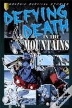 Defying Death In The Mountains