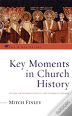 Key Moments In Church History