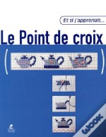 Et Si J'Apprenais T.17; Le Point De Croix