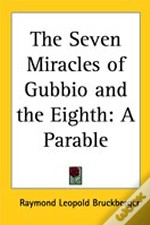 The Seven Miracles Of Gubbio And The Eighth: A Parable