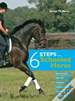 Six Steps To A Schooled Horse