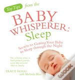 Top Tips From The Baby Whisperer - Sleep