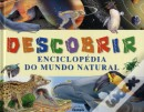 Descobrir - Enciclopédia do Mundo Natural