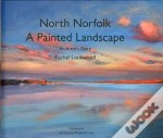 North Norfolk, A Painted Landscape