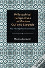 Philosophical Perspectives On Modern Qur'Anic Exegesis