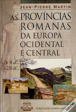 Wook.pt - As Províncias Romanas da Europa Ocidental e Central