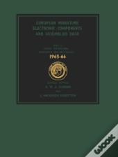 European Miniature Electronic Components And Assemblies Data 1965-66: Including Six-Language Glossaries Of Electronic Component And Microelectronics Terms