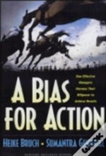 A Bias For Action