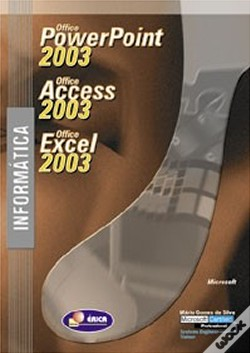 Wook.pt - Informática - Microsoft Office Powerpoint 2003, Office Access 2003 e Office Excel 2003