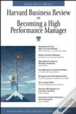 'HARVARD BUSINESS REVIEW' ON BECOMING A HIGH PERFORMANCE MANAGER