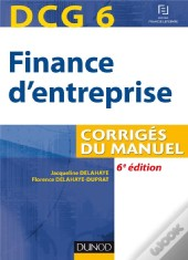 Dcg 6 - Finance D'Entreprise - 6e Ed - Corriges Du Manuel