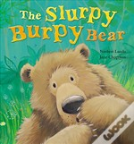 The Slurpy Burpy Bear