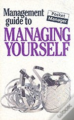 Management Guide To Managing Yourself