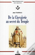 De La Chevalerie Au Secret Du Temple