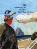 Ma Grand-Mere Chante Le Blues