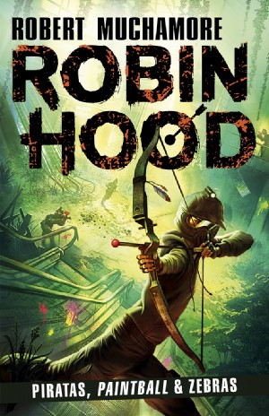 Robin Hood - Piratas, Paintball & Zebras