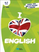 I Love English! - 6-7 anos - 1.º ano